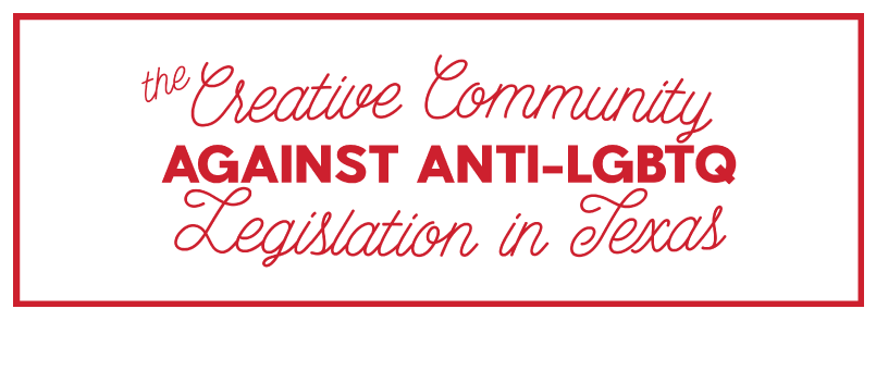 Creative community against anti-LGBTQ legislation in Texas