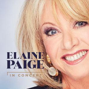 Elaine Paige MAXI 1 – 31 Aug
